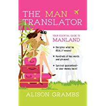 Man Translator, The: Your Essential Guide to Manland by Alison Grambs (2008-02-14)