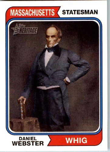 2008-topps-american-heritage-baseball-cards-74-daniel-webster-whig-statesman-and-jurist-trading-card