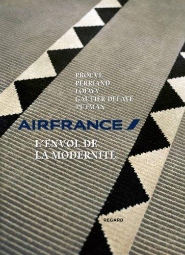 Air France, l'envol de la modernité : de Charlotte Perriand à Andrée Putman