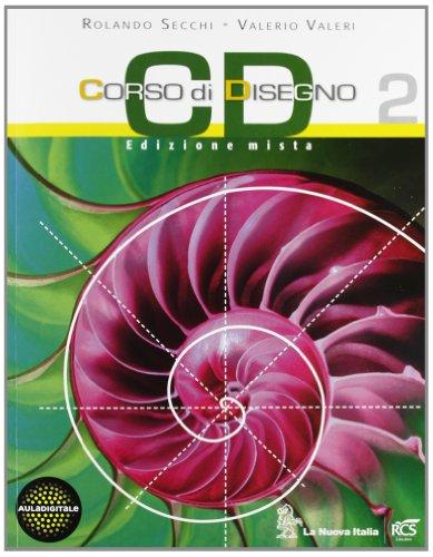 CD Corso di disegno. Per le Scuole superiori. Con espansione online: 2