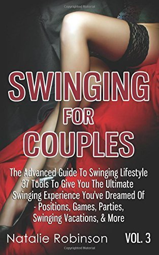 Swinging For Couples Vol. 3: The Advance...