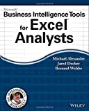Microsoft Business Intelligence Tools for Excel Analysts by Alexander, Michael, Decker, Jared, Wehbe, Bernard (2014) Paperback