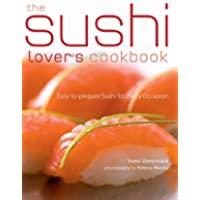 The Sushi Lover's Cookbook: Easy-to-Prepare Recipes for Every