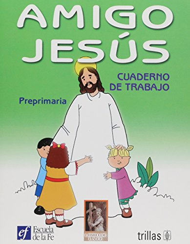 Amigo jesus/Jesus Friend por Escuela De La Fe