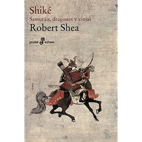 Shiké. Samurais, dragones y zinjas (bolsillo) (Pocket)