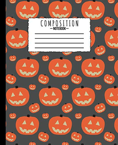 (Composition Notebook: Halloween Pumpkin Jack O'Lantern 7.5 x 9.25 in - 110 Pages - Wide Ruled - Black Lined Paper Journal - Back to School, Classwork, ... Thoughts, Brainstorm Ideas,  Draw, Doodle)