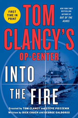 Tom Clancy's Op-Center. Into The Fire