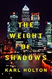 The Weight of Shadows (Shadow Series Book 1) (English Edition)