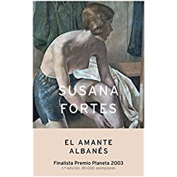 El amante albanés (Autores Españoles e Iberoamericanos) Finalista Premio Planeta 2003