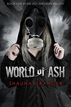 World of Ash (Ash and Ruin Trilogy Book 1) (English Edition) de [Granger, Shauna]