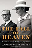 Front cover for the book The Fall of Heaven: The Pahlavis and the Final Days of Imperial Iran by Andrew Scott Cooper