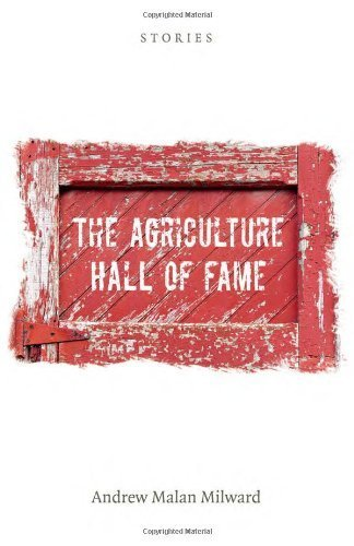 Portada del libro The Agriculture Hall of Fame: Stories (Juniper Prize for Fiction) by Andrew Milward (2012-04-12)