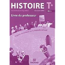 Histoire Tle ES, L : Regards historiques sur le monde actuel, Livre du Professeur, programme 2012