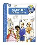 Wie Kinder früher lebten (Wieso? Weshalb? Warum?, Band 60) - Susanne Gernhäuser