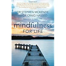 Mindfulness for Life by McKenzie, Stephen, Hassed, Craig (2015) Paperback