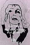 Marais, Cocteau, Piaf