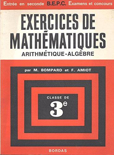 Exercices de mathématiques, arithmétique - algèbre - Classe de 3e