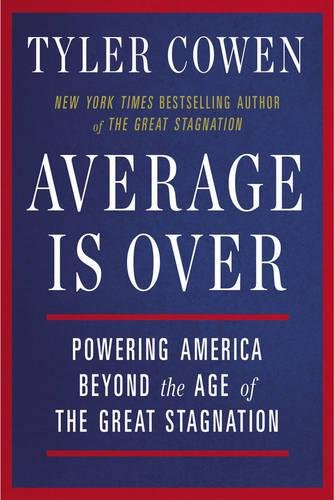 Preisvergleich Produktbild Average Is Over: Powering America Beyond the Age of the Great Stagnation