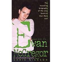 Ewan McGregor: An Unauthorized Biography