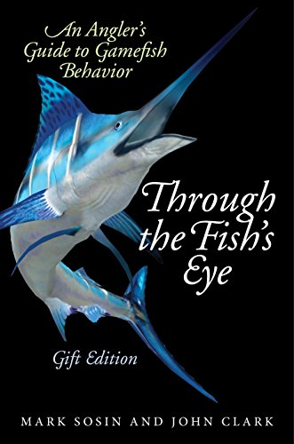 Through the Fish's Eye: An Angler's Guide to Gamefish Behavior, Gift Edition (Snap Fish)