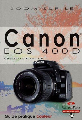 Canon EOS 400D: Guide pratique couleur