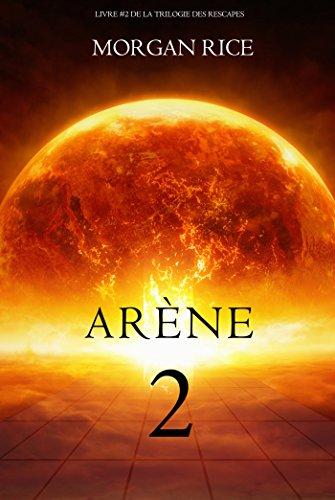 Deuxième Arène (Livre #2 de la Trilogie des Resc...