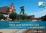 Mit dem Fahrrad über alte Bahntrassen im Ruhrgebiet: Die schönsten Touren auf stillgelegten Strecken