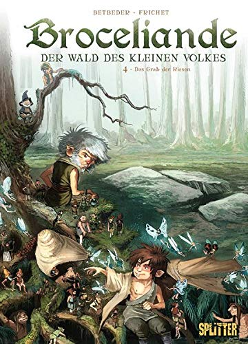 Broceliande. Band 4: Das Grab der Riesen (Broceliande / Der Wald des kleinen Volkes)