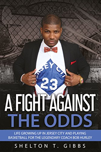A Fight Against The Odds: Life Growing Up In Jersey City And Playing Basketball For The Legendary Coach Bob Hurley (English Edition) (Baseball Jersey Coach)