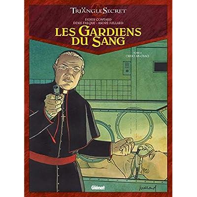 Les Gardiens du Sang - Tome 04: Ordo ab chao