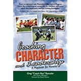 Coaching Character and Leadership: A Playbook for Parents