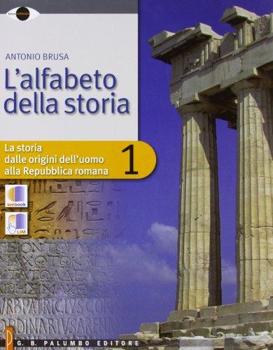 L'alfabeto della storia. Per le Scuole superiori. Con espansione online: 1
