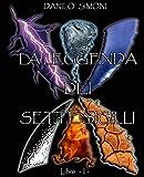 La Leggenda dei Sette Sigilli - Libro Secondo -: Saga Apocalysse