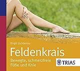 Feldenkrais - bewegte, schmerzfreie Füße und Knie (Hörbuch Gesundheit) -