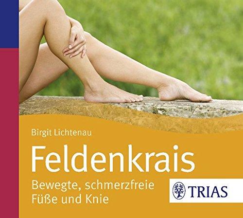 Feldenkrais - bewegte, schmerzfreie Füße und Knie (Hörbuch Gesundheit)