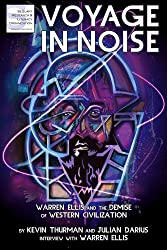 Voyage in Noise: Warren Ellis and the Demise of Western Civilization (English Edition)