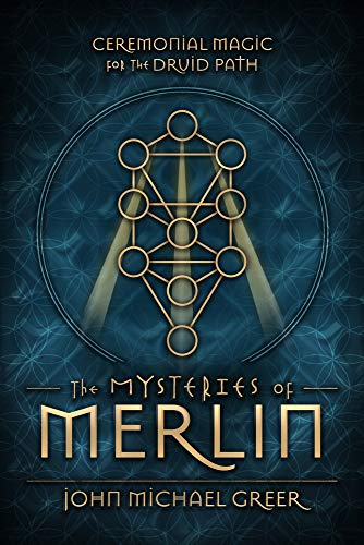 The Mysteries of Merlin: Ceremonial Magic for the Druid Path (English Edition)