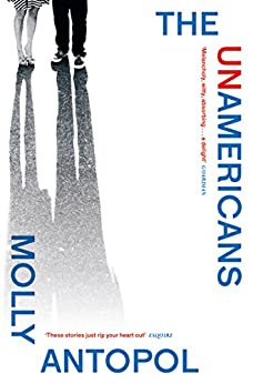 The UnAmericans by [Antopol, Molly]