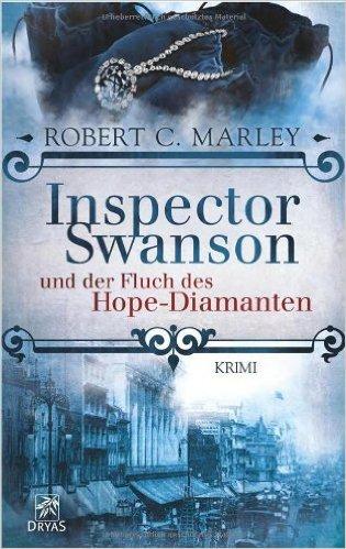 Inspector Swanson und der Fluch des Hope-Diamanten: Krimi (Baker Street Bibliothek) von Robert C. Marley ( Mai 2014 )