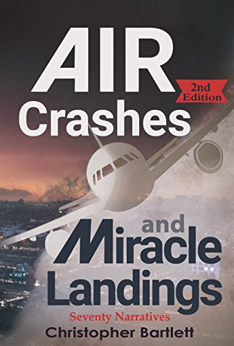 Air Crashes and Miracle Landings: 85 Cases, How and Why