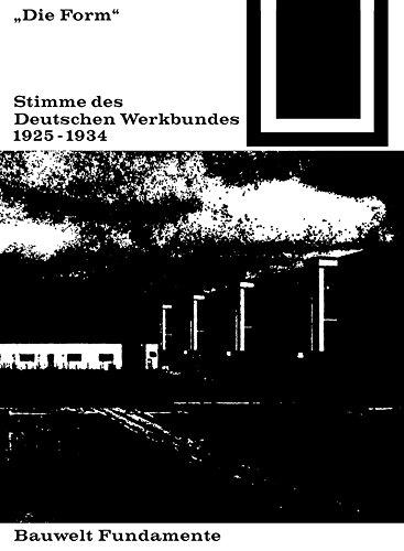 Die Form – Stimme des Deutschen Werkbundes 1925–1934 (Bauwelt Fundamente)