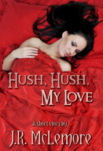 Hush, Hush, My Love (English Edition) eBook: J.R. McLemore: Amazon ...