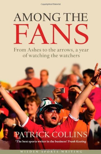 Among the Fans (Wisden Sports Writing) by Patrick Collins (2011-09-05)