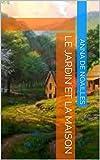 Le jardin et la maison (French Edition)