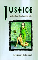 Justice: And Other Short Erotic Tales by Tammy Jo Eckhart (1999-08-02)
