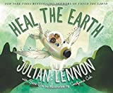 Heal the Earth (A Julian Lennon White Feather Flier Adventure)