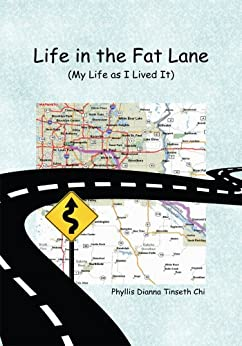 Life in the Fat Lane:My Life as I Lived It : Phyllis Dianna Tinseth Chi (English Edition) di [Phyllis Dianna Tinseth Chi]