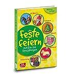 Feste feiern mit Ein- bis Dreijährigen: St. Martin, Nikolaus, Advent, Karneval, Ostern, Geburtstag (Kleine Kinder feiern Feste)