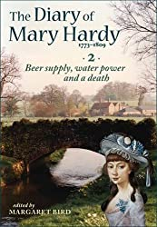 The Diary of Mary Hardy 1773-1809: 2. Beer supply, water power and a death 1781-1793