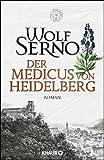 'Der Medicus von Heidelberg: Roman' von Wolf Serno